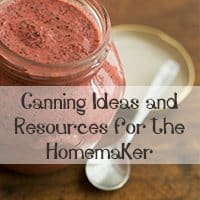 Canning Ideas and Resources for the Homemaker