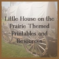 Little House on the Prairie FREE Themed Printables and Resources!