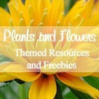 Plants and Flowers Themed Resources and Freebies!