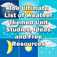 The Ultimate List of Weather Themed Unit Studies, Ideas and Free Resources