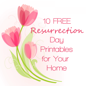 10 FREE Resurrection Day Printables