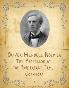 American Authors Copywork by Oliver Wendell Holmes