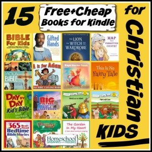 15 Free+Cheap Books for Kindle for Christian Kids