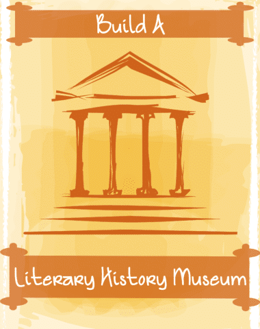Build a Literary History Museum