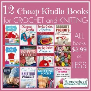 12 Cheap Kindle Books for Crochet and Knitting