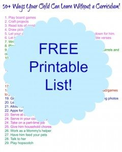 FREE Printable List of Ways Your Child Can Learn WITHOUT a Curriculum www.homeschoolgiveaways.com Lern about the different ways your child can learn without a curriculum with this subscriber freebie!