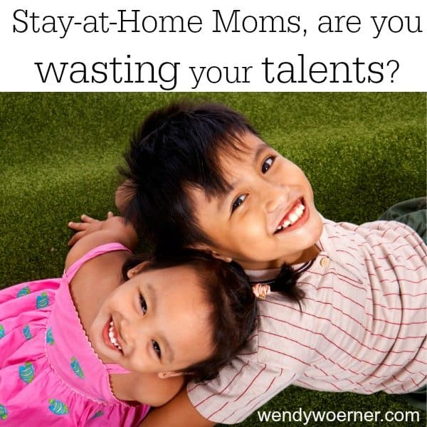 ARE You Wasting Your Talents?  www.homeschoolgiveaways.com Find encouragement from Wendy in this post written to stay-at-home-moms!