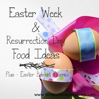 Check out these great Easter Week and Resurrection Sunday food ideas with BONUS Easter Basket Filler ideas for newborns to Teens!! :: homeschoolgiveaways.com