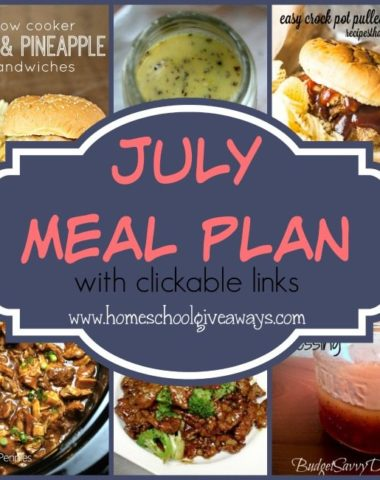 Need simple and easy meals this summer? Check out the downloadable July Meal Plan with clickable links!! :: www.homeschoolgiveaways.com