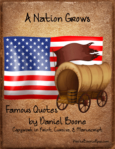 American History Through History-A Nation Grows, Quotes by Daniel Boone