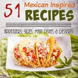 Looking for some new Mexican-inspired dishes? Try some of these 51 YUMMY recipes to spice up your next meal! :: www.homeschoolgiveaways.com