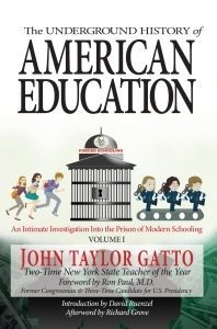 The-Underground-History-of-America-Education-vol-1-John-Taylor-Gatto-cover-198x300