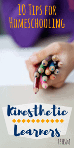 10-Tips-for-Homeschooling-Kinesthetic-Learners-the-frugal-homeschooling-mom-TFHSM-p