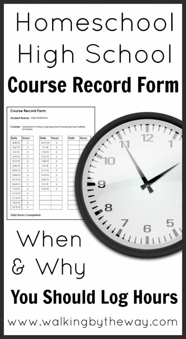 Homeschool-High-School-Course-Record-Form-when-and-why-you-should-log-hours-from-Walking-by-the-Way-2