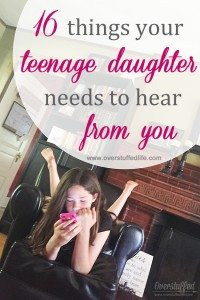 16 things your teenage daughter needs to hear from you
