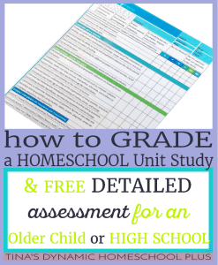 How-to-Grade-a-Homeschool-Unit-Study-for-an-Older-Child-high-school-assessment-@-Tinas-Dynamic-Homeschool-Plus-Blog