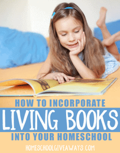 How to Incorporate Living Books into Your Homeschool