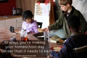 10-ways-youre-making-your-homeschool-day-harder