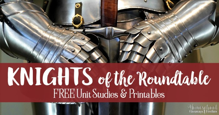 Knights of the Roundtable FREE Unit Studies and Printables FB
