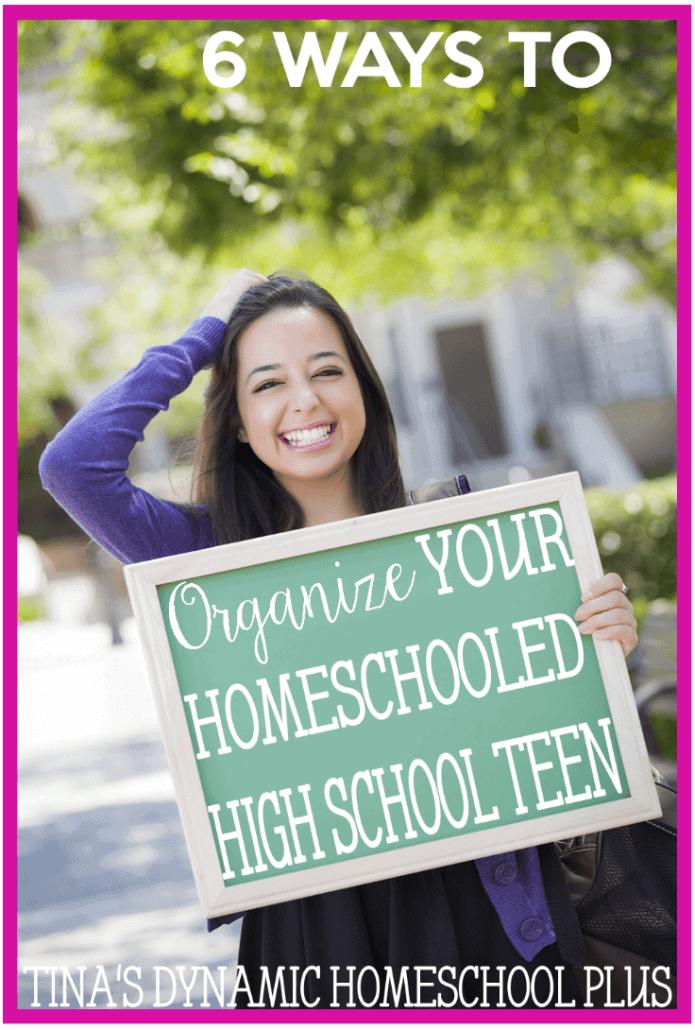 6-Ways-to-Organize-Your-Homeschooled-High-School-Teen-@-Tinas-Dynamic-Homeschool-Plus-695x1030