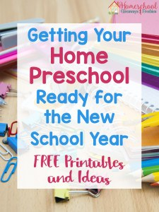 Getting Your Home Preschool Ready for the New School Year