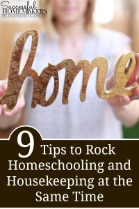 9-Tips-to-Rock-Homeschooling-and-Housekeeping-at-the-Same-Time