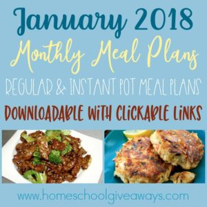 January is the time to start with new and healthy meal plans! Grab this month's downloadable & clickable meal plan today! Available in traditional meals and instant pot both! :: www.homeschoolgiveaways.com