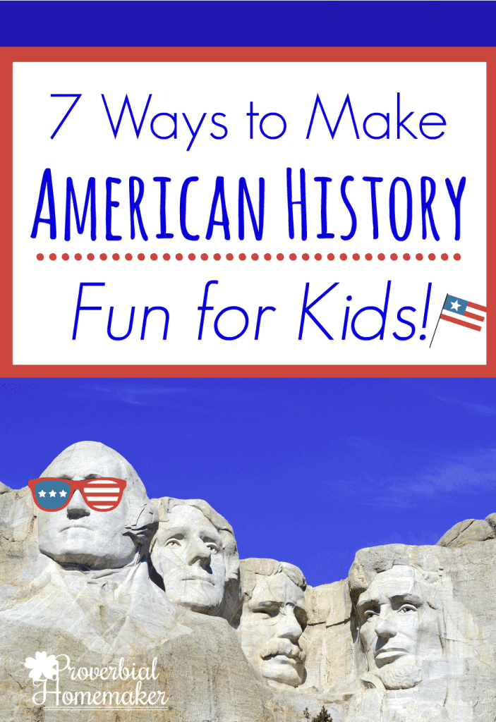 7-Ways-to-Make-American-History-Fun-for-Kids-PIN-703x1024