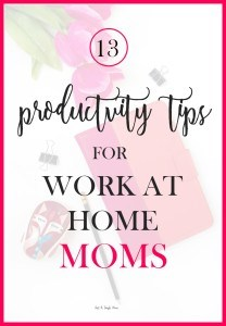 13-Productivity-Tips-for-Work-at-Home-Moms