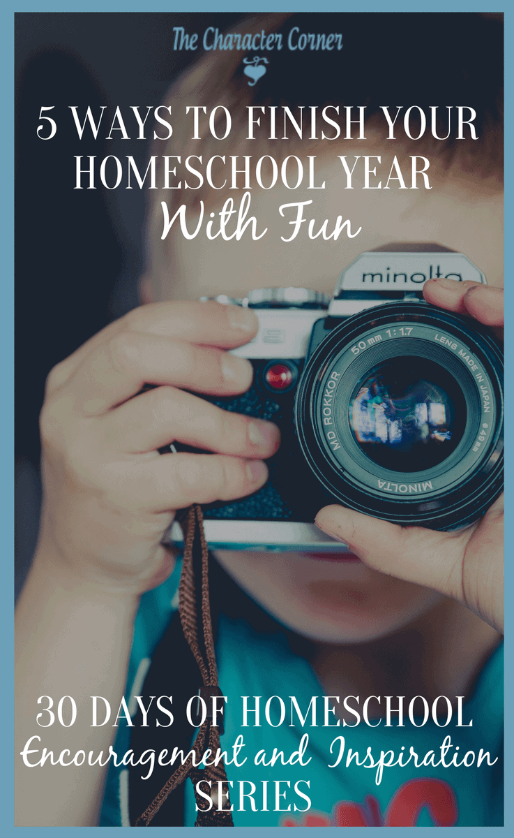 5-Ways-To-Finish-Your-Homeschool-Year-with-Fun