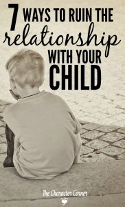 7-Ways-to-Ruin-the-Relationship-with-Your-Child-Pin-1-768x1268