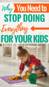 Why-You-Need-to-Stop-Doing-Everything-For-Your-Kids