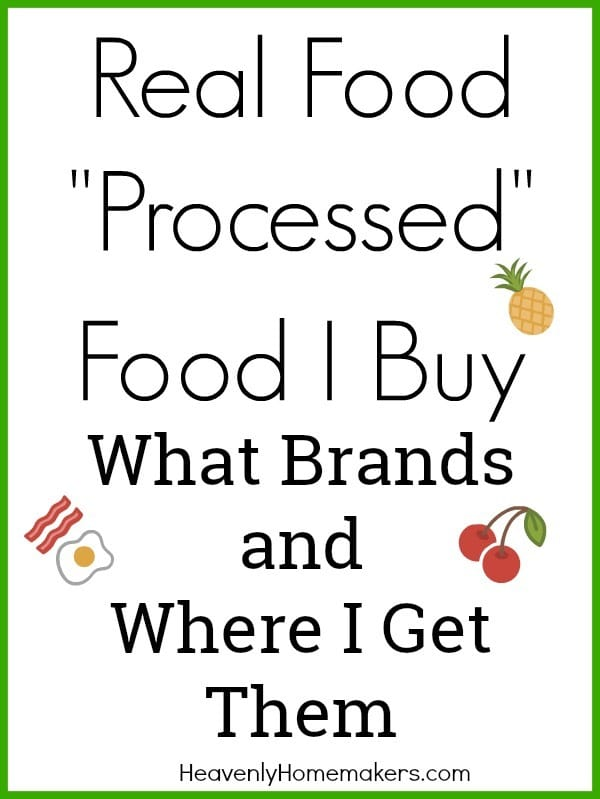 Real-Food-Processed-Food-I-Buy-what-brands-and-where-I-get-them