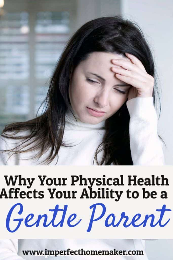 why-your-physical-health-affects-your-ability-to-be-a-gentle-parent-683x1024