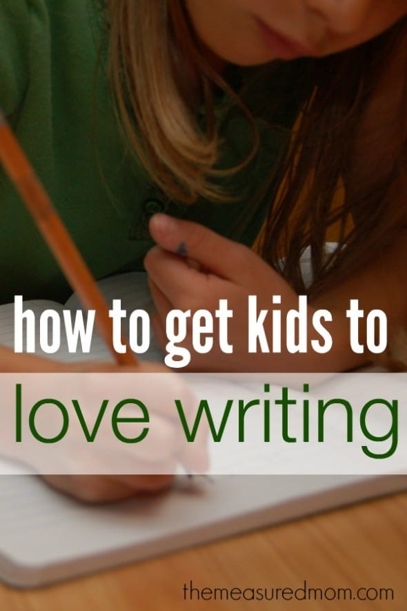 how-to-get-kids-to-love-writing-the-measured-mom2-590x885