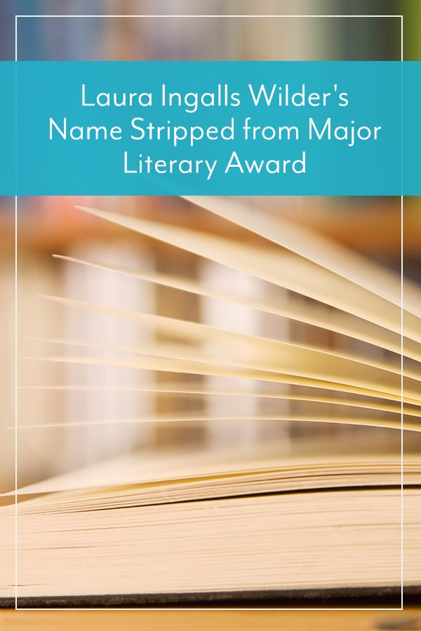 Laura Ingalls Wilder's Name Stripped from Major Literary Award