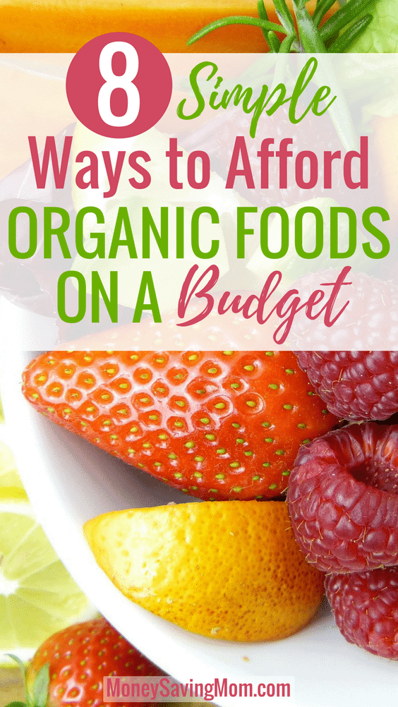 8-Simple-Ways-to-Afford-Organic-Foods-on-a-Budget-564x902