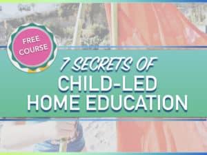 7-Secrets-of-Child-Led-Home-Education_Splash-Screen.003
