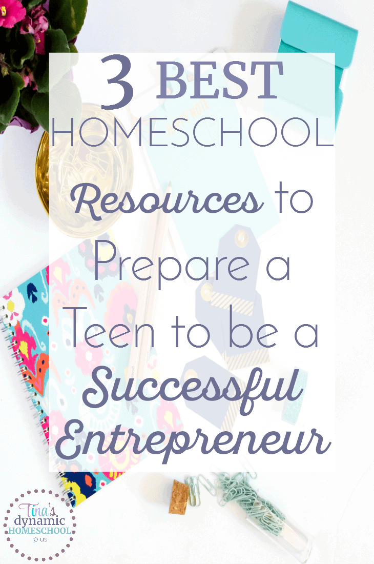 3-Best-Homeschool-Resources-to-Prepare-a-Teen-to-be-a-Successful-Entrepreneur-@-Tinas-Dynamic-Homeschool-Plus