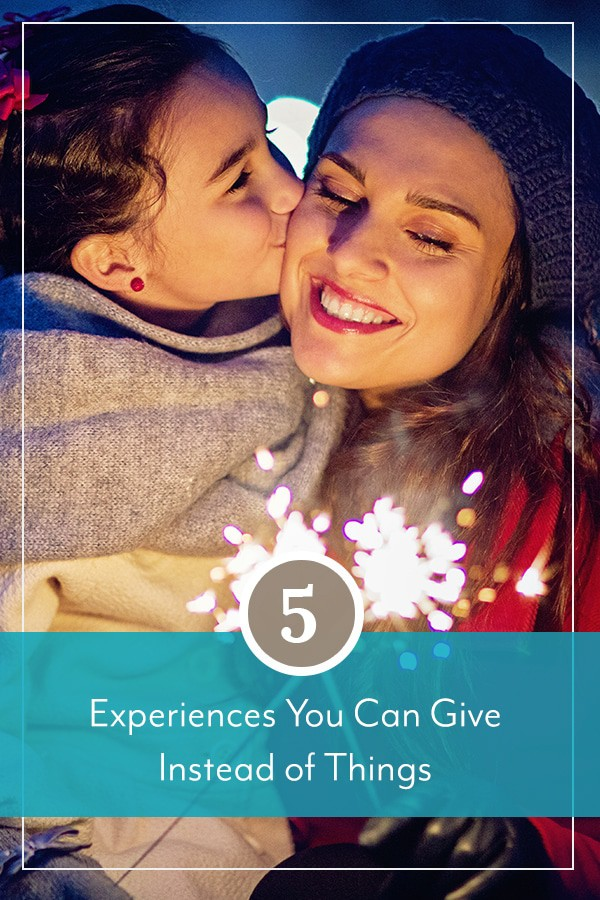 5 Experiences You Can Give Instead of Things