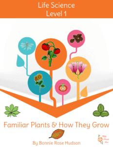 Familiar Plants & How They Grow