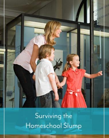 Surviving the Homeschool Slump
