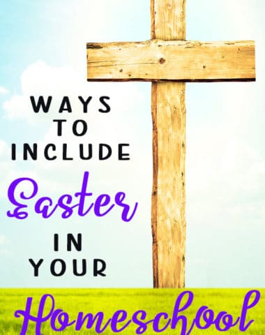 Ways to Include Easter in Your Homeschool