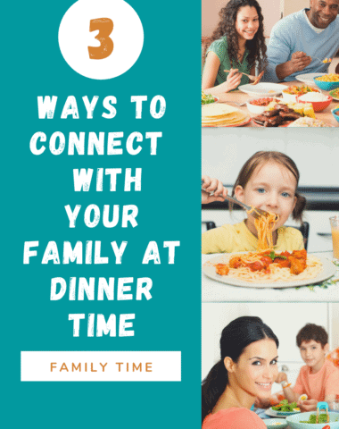 collage image of vamilies at dinner table with text overlay. 3 Ways to connect with your family at dinner time from www.homeschoolgiveaways.com