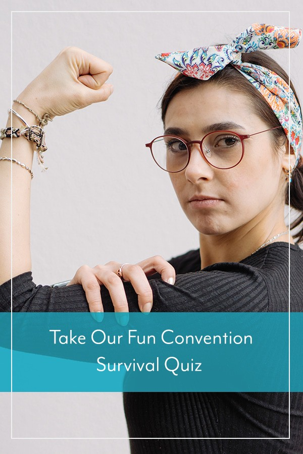 Take Our Fun Convention Survival Quiz