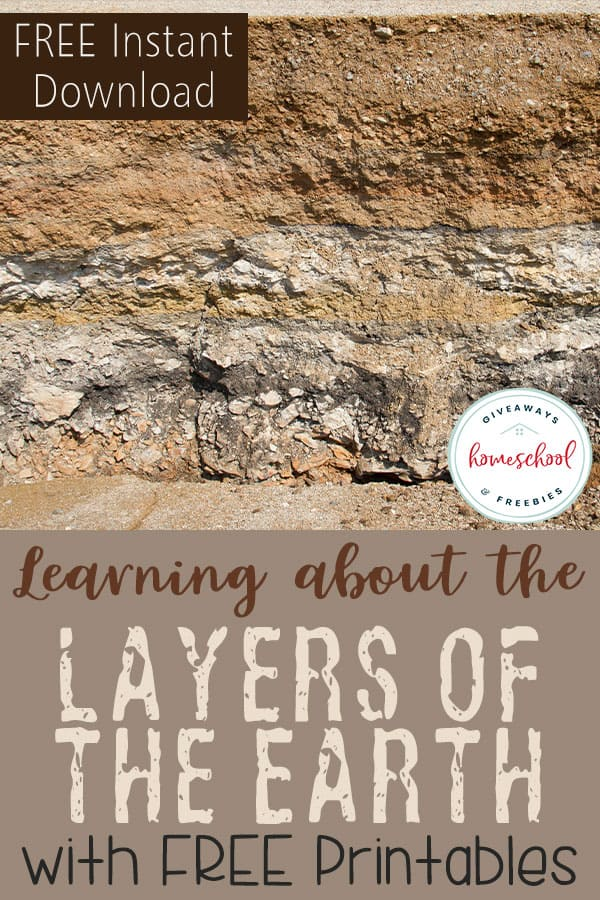 Learning about the Layers of the Earth with free printables and FREE Instant Download #layersoftheearth #earthscience #hsgiveaways