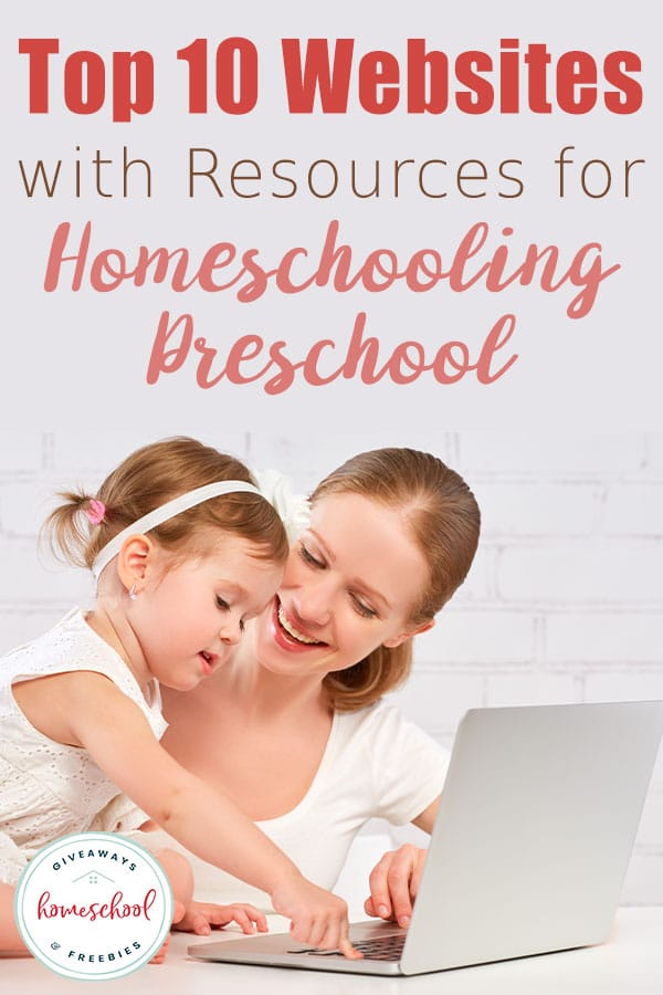 Top 10 Websites with Resources for Homeschooling Preschool #homeschoolpreschool #homeschoolpreschoolwebsites