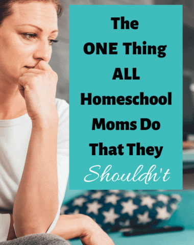Homeschool moms stop doing this and start living the life of joy you were created to live. #homeschooling #homeschoolmom #homeschoolencouragement