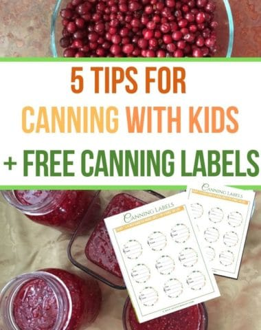 5 Tips for Canning With Kids + Free Canning Labels