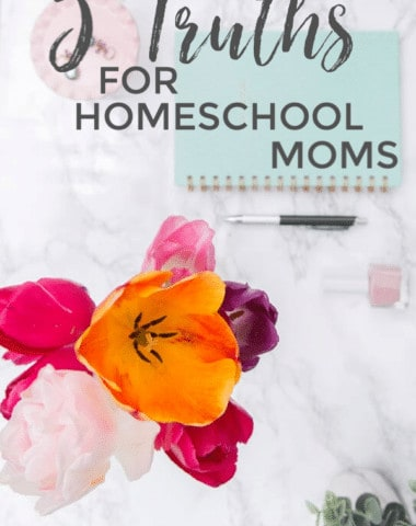 We can get so caught up in the nitty-gritty of homeschooling that we forget the big picture. Sometimes we need to remind ourselves about what really matters. That's the purpose of this post. Here are 5 Truths for Homeschool Moms.